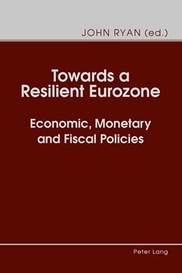Abbildung von Ryan | Towards a Resilient Eurozone | 1. Auflage | 2015 | beck-shop.de