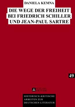 Abbildung von Kemna | Die Wege der Freiheit bei Friedrich Schiller und Jean-Paul Sartre | 2013