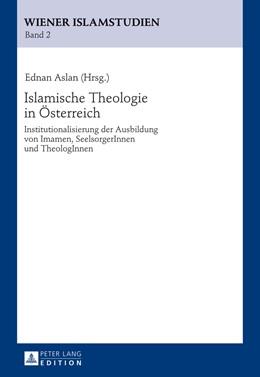 Abbildung von Aslan | Islamische Theologie in Oesterreich | 2013 | Institutionalisierung der Ausb...