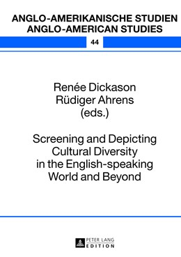 Abbildung von Dickason | Screening and Depicting Cultural Diversity in the English-speaking World and Beyond | 1. Auflage | 2013 | beck-shop.de