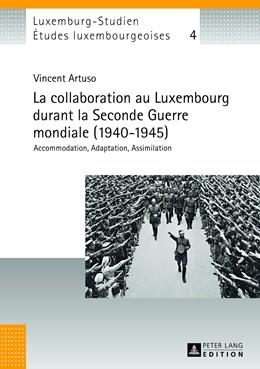 Abbildung von Artuso | La collaboration au Luxembourg durant la Seconde Guerre mondiale (1940-1945) | 2013