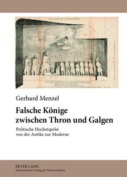 Abbildung von Menzel | Falsche Koenige zwischen Thron und Galgen | 1. Auflage | 2013 | beck-shop.de