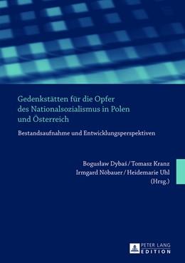 Abbildung von Dybas | Gedenkstaetten fuer die Opfer des Nationalsozialismus in Polen und Oesterreich | 2014 | Bestandsaufnahme und Entwicklu...