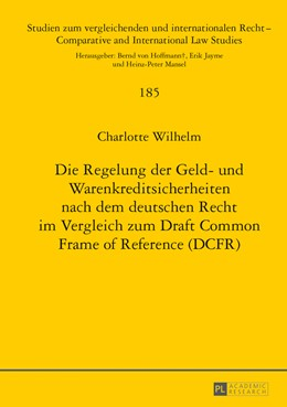 Abbildung von Wilhelm | Die Regelung der Geld- und Warenkreditsicherheiten nach dem deutschen Recht im Vergleich zum Draft Common Frame of Reference (DCFR) | 2014