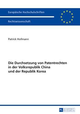 Abbildung von Hofmann | Die Durchsetzung von Patentrechten in der Volksrepublik China und der Republik Korea | 2013