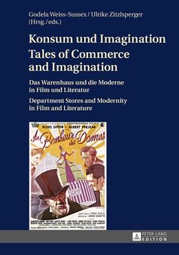 Abbildung von Weiss-Sussex | Konsum und Imagination- Tales of Commerce and Imagination | 1. Auflage | 2015 | beck-shop.de