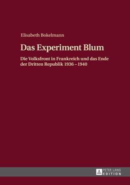 Abbildung von Bokelmann | Das Experiment Blum | 2014 | Die Volksfront in Frankreich u...