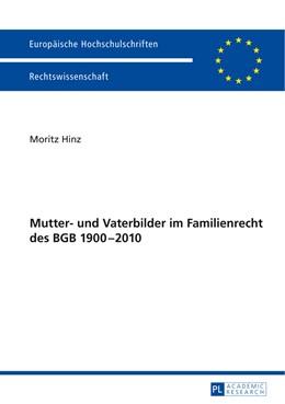 Abbildung von Hinz | Mutter- und Vaterbilder im Familienrecht des BGB 1900-2010 | 2014