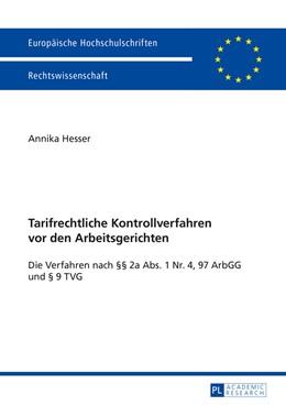 Abbildung von Hesser   Tarifrechtliche Kontrollverfahren vor den Arbeitsgerichten   2015   Die Verfahren nach 2a Abs. 1 ...