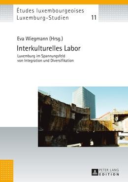 Abbildung von Wiegmann | Interkulturelles Labor | 2016 | Luxemburg im Spannungsfeld von...