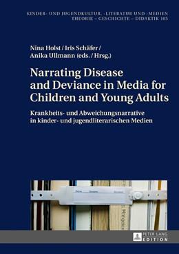 Abbildung von Holst   Narrating Disease and Deviance in Media for Children and Young Adults / Krankheits- und Abweichungsnarrative in kinder- und jugendliterarischen Medien   2017