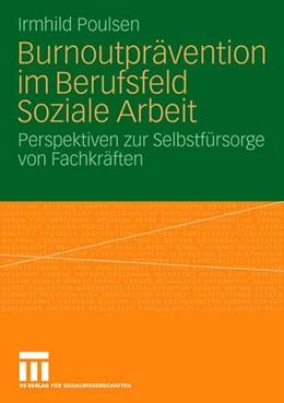 Abbildung von Poulsen | Burnoutprävention im Berufsfeld Soziale Arbeit | 2008 | Perspektiven zur Selbstfürsorg...