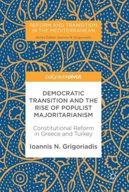 Abbildung von Grigoriadis | Democratic Transition and the Rise of Populist Majoritarianism | 1st ed. 2018 | 2017 | Constitutional Reform in Greec...