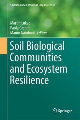 Abbildung von Lukac / Grenni | Soil Biological Communities and Ecosystem Resilience | 1. Auflage | 2017 | beck-shop.de