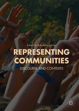 Abbildung von Sanz Sabido | Representing Communities | 1st ed. 2017 | 2017 | Discourse and Contexts