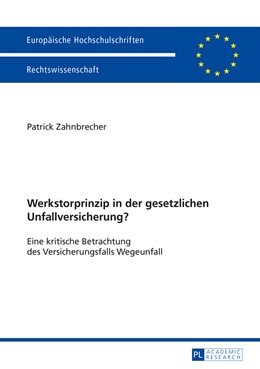 Abbildung von Zahnbrecher | Werkstorprinzip in der gesetzlichen Unfallversicherung? | 2014 | Eine kritische Betrachtung des...