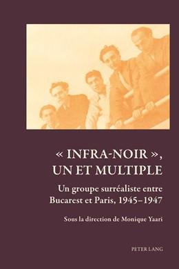 Abbildung von Yaari | Infra-noir un et multiple | 2014 | Un groupe surrealiste entre Bu...