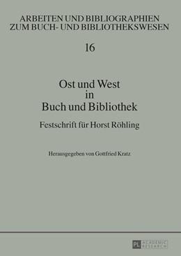 Abbildung von Kratz | Ost und West in Buch und Bibliothek | 2015 | Festschrift fuer Horst Roehlin...