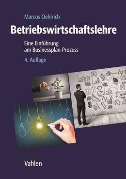 Abbildung von Oehlrich | Betriebswirtschaftslehre | 4. Auflage | 2019 | beck-shop.de