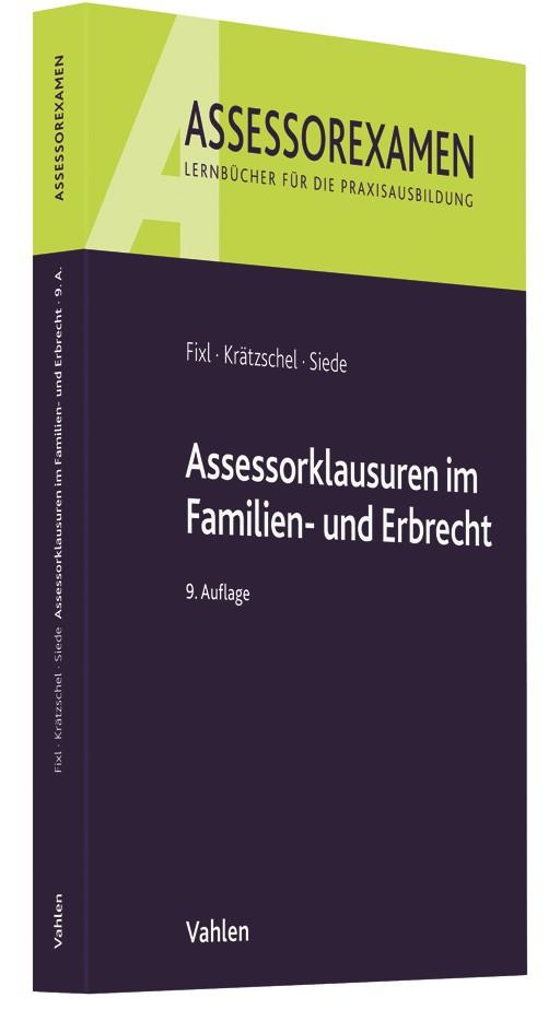 Assessorklausuren im Familien- und Erbrecht | Fixl / Krätzschel / Siede | 9., neu bearbeitete Auflage, 2018 | Buch (Cover)