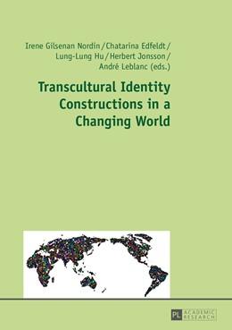 Abbildung von Gilsenan Nordin   Transcultural Identity Constructions in a Changing World   2015