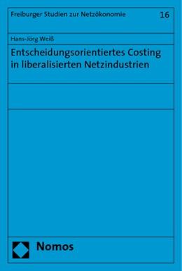 Abbildung von Weiß | Entscheidungsorientiertes Costing in liberalisierten Netzindustrien | 2009 | 16
