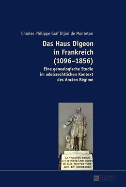 Abbildung von Dijon   Das Haus Digeon in Frankreich (1096-1856)   2014   Eine genealogische Studie im a...