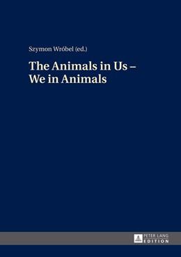 Abbildung von Wrobel   Animals in Us - We in Animals   1. Auflage   2014   beck-shop.de