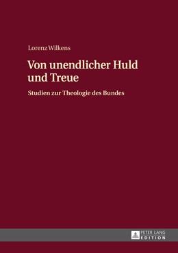 Abbildung von Wilkens | Von unendlicher Huld und Treue | 2014 | Studien zur Theologie des Bund...