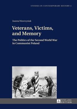 Abbildung von Veterans, Victims, and Memory | 1. Auflage | 2015 | beck-shop.de