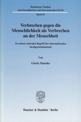 Abbildung von Manske | Verbrechen gegen die Menschlichkeit als Verbrechen an der Menschheit. | 2003 | Zu einem zentralen Begriff der... | 35