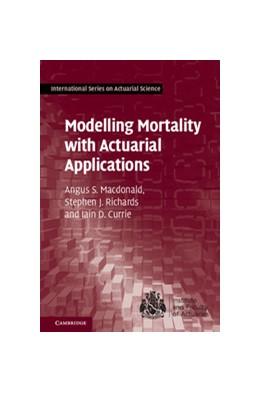 Abbildung von Macdonald / Richards | Modelling Mortality with Actuarial       Applications | 1. Auflage | 2019 | beck-shop.de