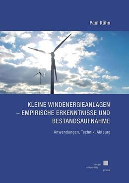 Abbildung von Kühn | Kleine Windenergieanlagen - Empirische Erkenntnisse und Bestandsaufnahme | 1. Auflage | 2017 | beck-shop.de