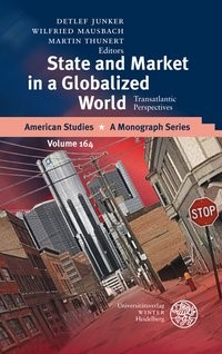 State and Market in a Globalized World | Junker / Mausbach / Thunert, 2009 | Buch (Cover)