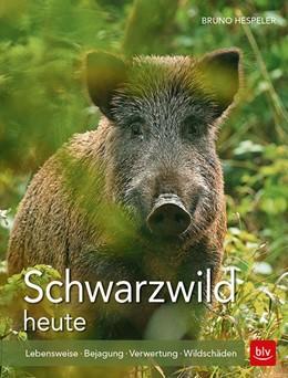 Abbildung von Hespeler | Schwarzwild heute | Neuauflage | 2018 | Lebensweise · Bejagung · Verwe...