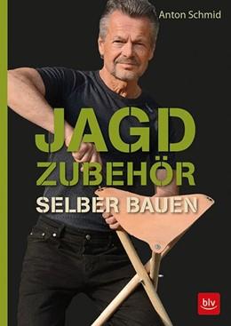 Abbildung von Schmid   Jagdzubehör selber bauen   2018