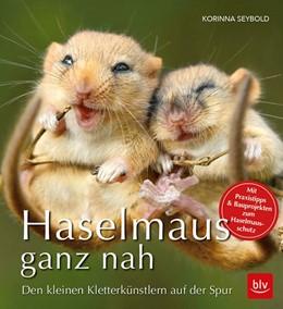 Abbildung von Seybold | Haselmaus ganz nah | 1. Auflage | 2018 | beck-shop.de