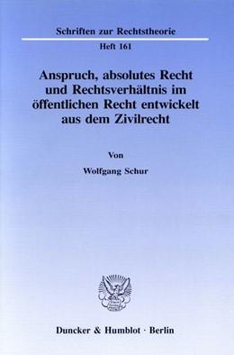 Abbildung von Schur | Anspruch, absolutes Recht und Rechtsverhältnis im öffentlichen Recht entwickelt aus dem Zivilrecht. | 1994 | 161