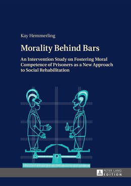Abbildung von Hemmerling | Morality Behind Bars | 1. Auflage | 2014 | beck-shop.de