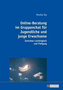 Abbildung von Vey | Online-Beratung im Gruppenchat fuer Jugendliche und junge Erwachsene | 2016 | Zwischen Leichtigkeit und Tief...