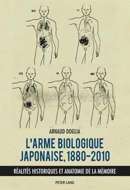 Abbildung von Doglia | L'arme biologique japonaise, 1880-2010 | 2016 | Realites historiques et anatom...
