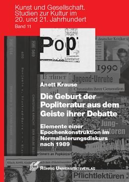 Abbildung von Krause | Die Geburt der Popliteratur aus dem Geiste ihrer Debatte | 1. Auflage | 2017