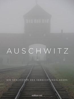 Abbildung von Willems | Auschwitz | 2., korrigierte, ergänzte Auflage | 2017 | Die Geschichte des Vernichtung...