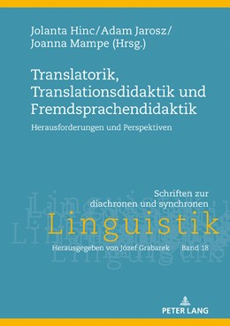 Abbildung von Hinc / Jarosz / Mampe | Translatorik, Translationsdidaktik und Fremdsprachendidaktik | 2017 | Herausforderungen und Perspekt...