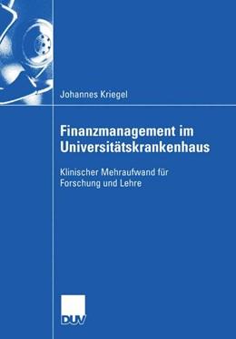 Abbildung von Kriegel   Finanzmanagement im Universitätskrankenhaus   2005   Klinischer Mehraufwand für For...