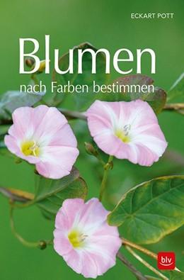 Abbildung von Pott | Blumen nach Farben bestimmen | 1. Auflage | 2018 | beck-shop.de