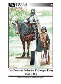 Abbildung von Querengässer | Der Deutsche Orden im Dreizehnjährigen Krieg 1454-1466 | 1. Auflage | 2018 | beck-shop.de