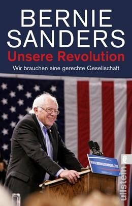 Abbildung von Sanders | Unsere Revolution | 2018 | Wir brauchen eine gerechte Ges...