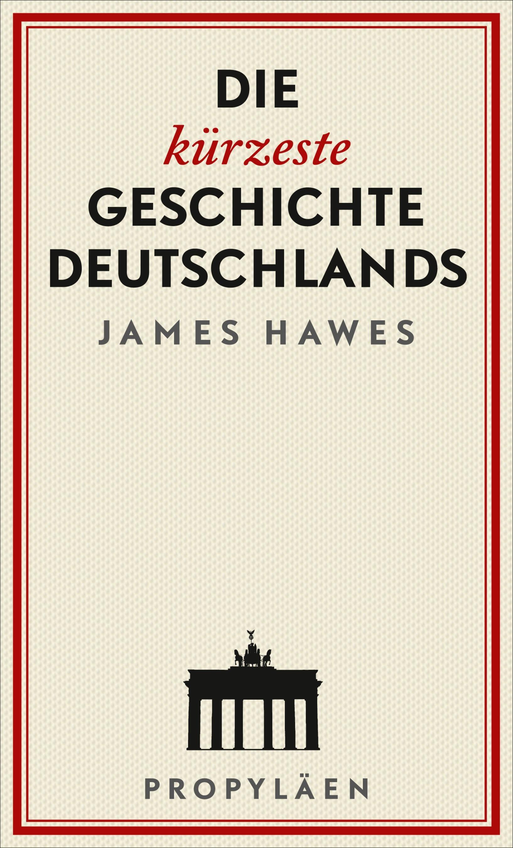 Die kürzeste Geschichte Deutschlands | Hawes, 2018 | Buch (Cover)