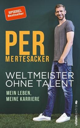 Abbildung von Mertesacker   Weltmeister ohne Talent   2018   Mein Leben, meine Karriere